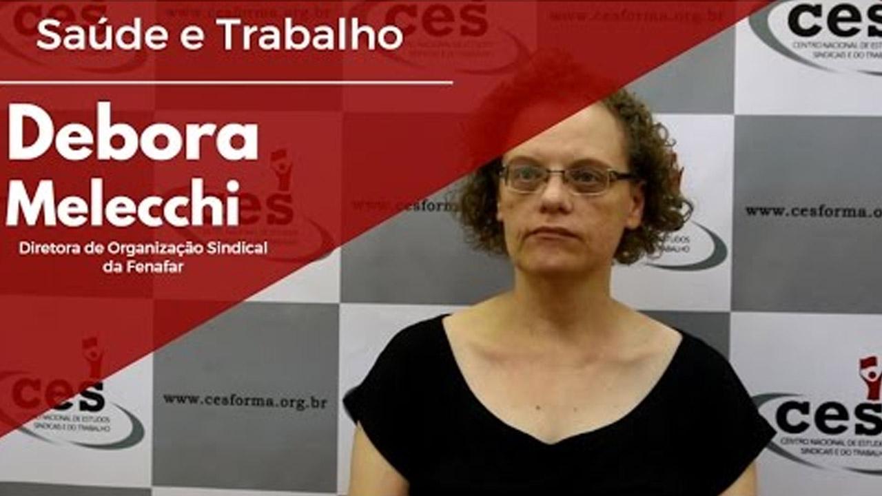 Trabalho e Saúde com Debora Raymundo Mellechi