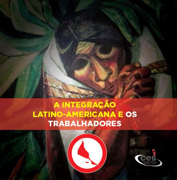 Integração latino-americana e os trabalhadores